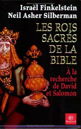 Les Rois Sacres De La Bible, A la recherche de David et Salomon (Par les suteurs de La Bible devoilee) (2227472243) by Israel Finkelstein; Neil Asher Silberman