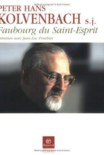 Faubourg du Saint-Esprit : Entretien avec Jean-Luc: Peter-Hans Kolvenbach