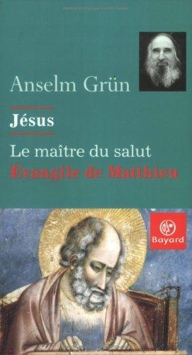 9782227472631: J�sus, le ma�tre du salut : �vangile de Matthieu