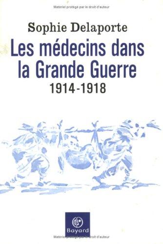 9782227472723: Les Médecins dans la Grande Guerre, 1914-1918
