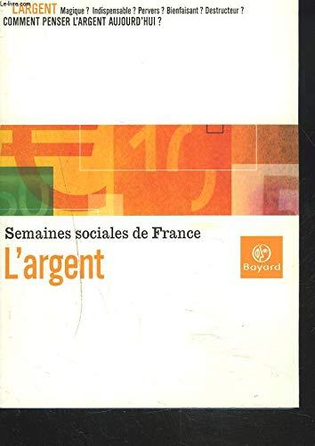 L'argent : Actes de la LXXVIIIe session: Michel Camdessus; Robert