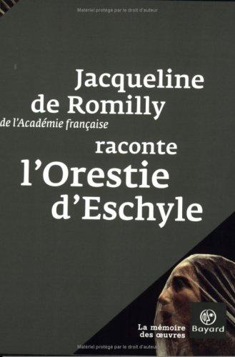 9782227476004: Jacqueline de Romilly raconte L'Orestie d'Eschyle