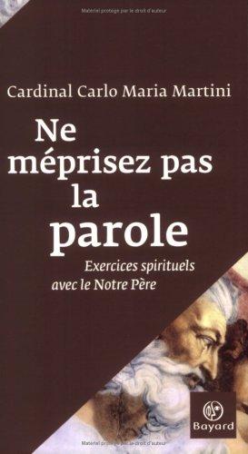 9782227476196: Ne méprisez pas la parole : Exercices spirituels avec le Notre Père