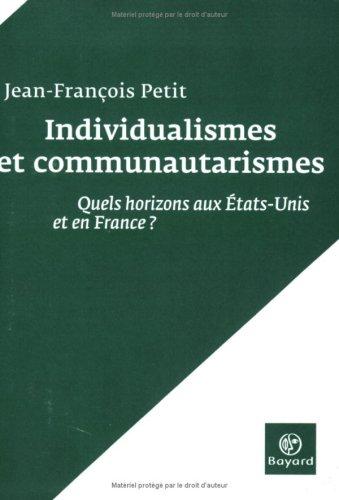 9782227476677: Individualismes et communautarismes : Quels horizons aux Etats-Unis et en France ?