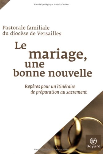9782227476967: Le mariage, une bonne nouvelle : Rep�res pour un itin�raire de pr�paration au sacrement