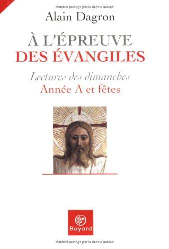 9782227477278: A l'�preuve des Evangiles : Lecture des dimanches, Ann�e A et f�tes