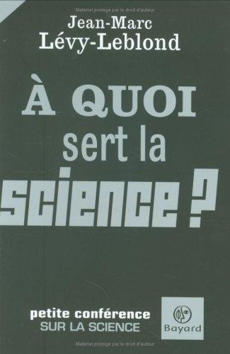 A quoi sert la science ? Lévy-Leblond,