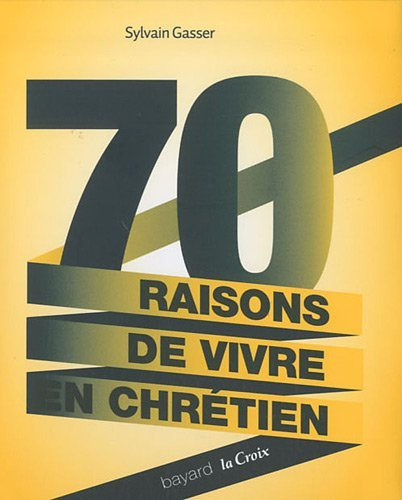 9782227482036: 70 raisons de vivre en chrétien