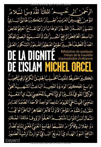 9782227482210: De la dignit� de l'islam : (Examen et refutation de quelques th�ses de la nouvelle islamophobie)
