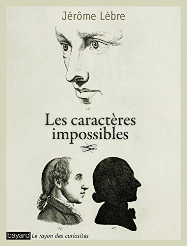 Les caractères impossibles: Lèbre, Jérôme