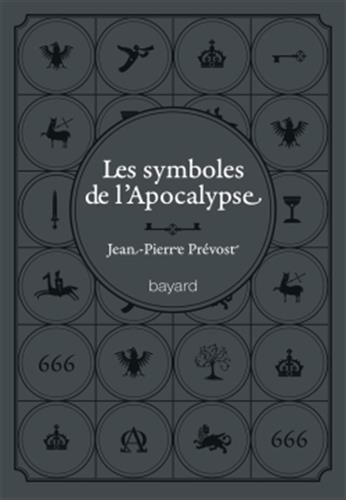 Les symboles de l'Apocalypse: Jean-Pierre Prévost