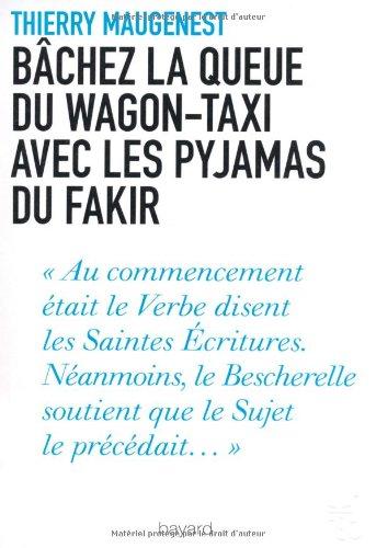 9782227486058: Bâchez la queue du wagon-taxi avec les pyjamas du fakir : Nouvelles fantaisies littéraires