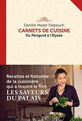 9782227486072: Carnets de cuisine: du Perigord a l'Elysee