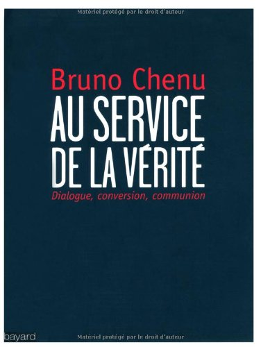 9782227486485: Au service de la vérité : Dialogue, Conversion, Communion