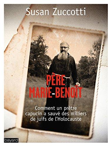 9782227486942: Père Marie-Benoît : Comment un prêtre capucin a sauvé des milliers de Juifs de l'Holocauste