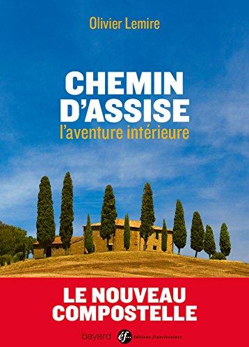 9782227487178: CHEMIN D'ASSISE, L'AVENTURE INTÉRIEURE (Essais religieux divers)