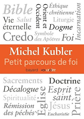 PETIT PARCOURS DE FOI: KUBLER MICHEL