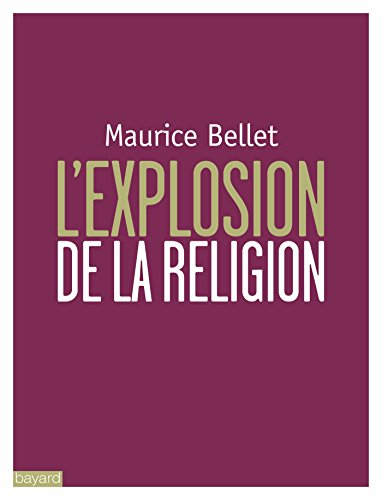EXPLOSION DE LA RELIGION (L'): BELLET MAURICE