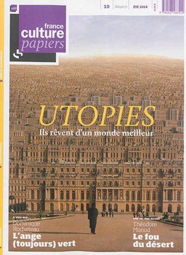 9782227487512: France Culture Papiers, N° 10, Eté 2014 : Utopies : Ils rêvent d'un monde meilleur