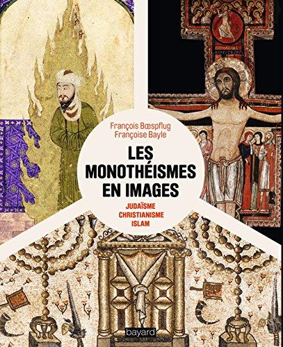 9782227487635: Les monoth�ismes en images : Juda�sme, christianisme et islam