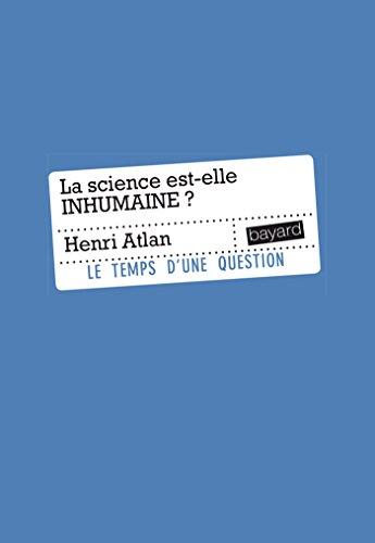 SCIENCE EST-ELLE INHUMAINE (LA): ATLAN HENRI