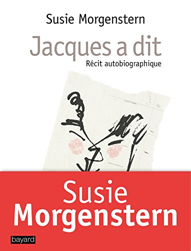 JACQUES A DIT: MORGENSTERN SUSIE