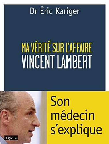9782227488021: Ma vérite sur l'affaire Vincent Lambert : Son médecin s'explique