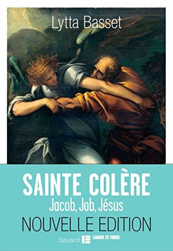 9782227488298: Sainte colère : Jacob, Job, Jésus