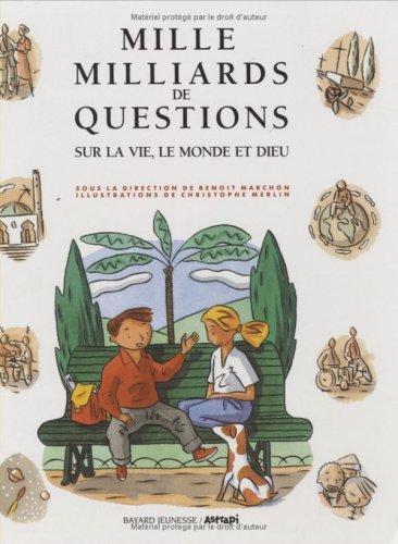 Mille milliards de questions sur la vie,: Marchon, Benoit
