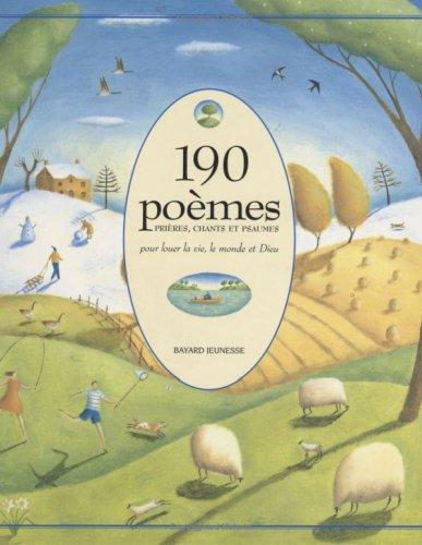 190 Poèmes, Prières, Chants et Psaumes pour louer la vie, le monde et Dieu (2227611189) by Susan Cuthbert; Martine Laffon; Alison Jay; Véronique Fleurquin; Luc Rigoureau