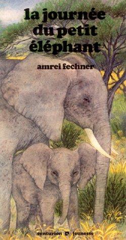 9782227703247: La Journée du petit éléphant