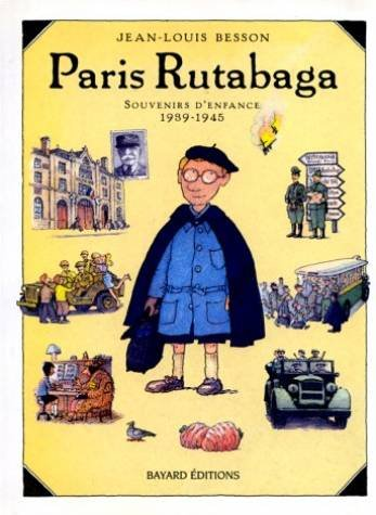 Paris Rutabaga: Souvenirs d'Enfance, 1939-1945 (French Edition) (2227704535) by Jean-Louis Besson