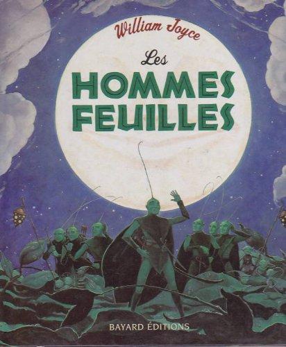 Les hommes feuilles et les braves petits: William Joyce