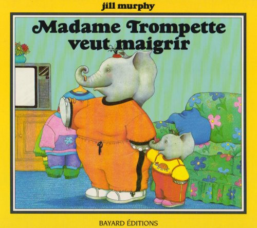 Madame Trompette Veut Maigrir = A Piece of Cake (2227705434) by Jill Murphy