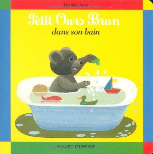 Petit Ours Brun: Petit Ours Brun Dans Son Bain (French Edition): Danià le Bour