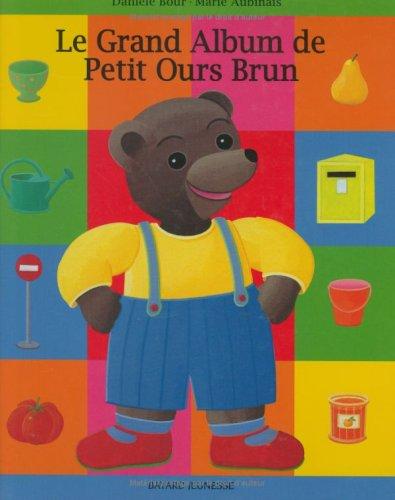 9782227709195: Le Grand Album de Petit Ours brun