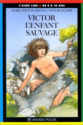 Victor, l' enfant sauvage: Delval, Marie-Helene, Beaujard,