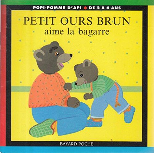9782227725539: Petit Ours Brun aime la bagarre (Popi-pomme d'api)