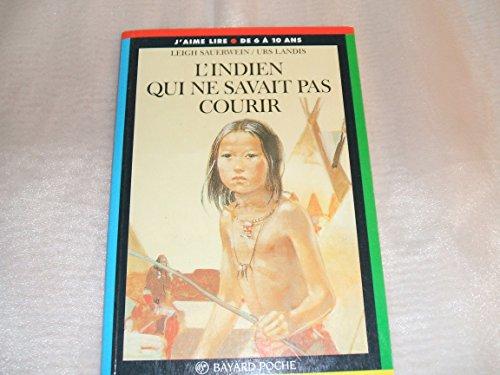 L'INDIEN QUI NE SAVAIT PAS COURIR Sauerwein,