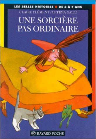 Une sorcière pas ordinaire. 2ème édition: Letizia Galli Claire