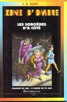 LES SORCIERES D'A COTE. 4ème édition: J-R Black