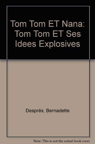 9782227731066: Tom Tom ET Nana: Tom Tom ET Ses Idees Explosives (French Edition)