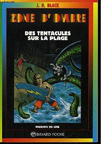 Des tentacules sur la plage: J-R Black