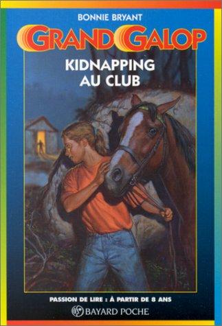 Kidnapping au club. : 2ème édition: Bonnie Bryant