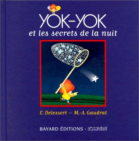 Yok-Yok et les secrets de la nuit (2227742003) by Marie-Agnès Gaudrat; Etienne Delessert