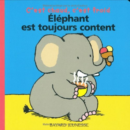 Elephant Est Toujours Content (French Edition): Marie-Helene Delval