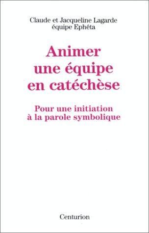 Animer une ?quipe en cat?ch?se: Lagarde, Claude, Lagarde, Jacqueline, Equipe Eph?ta