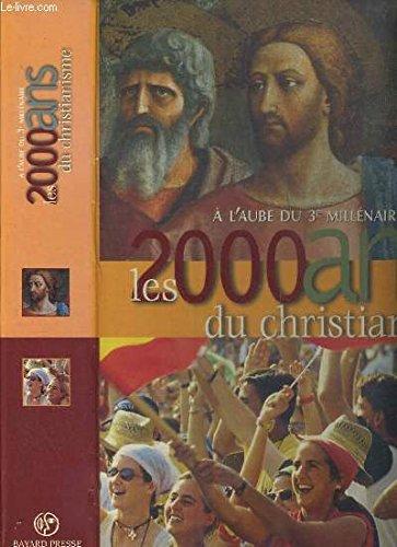 9782227913004: Les 2000 ans de christianisme : A l'aube du 3e millénaire