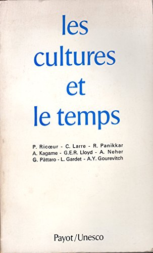 9782228115209: Les Cultures et le temps: Etudes preparees pour l'Unesco (Bibliotheque scientifique) (French Edition)