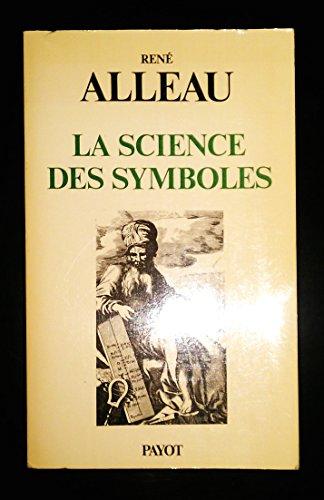 LA SCIENCE DES SYMBOLES.: Alleau, René.